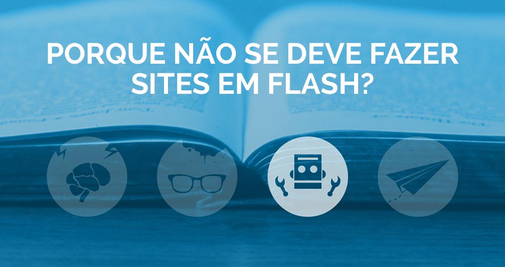 Porque não se deve fazer sites em Flash?